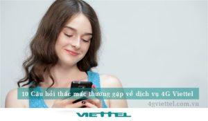 10 Câu hỏi thắc mắc thường gặp về dịch vụ mạng 4G Viettel
