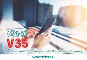 Đăng ký gói V35 Viettel chuyện trò thỏa sức với 110 phút gọi