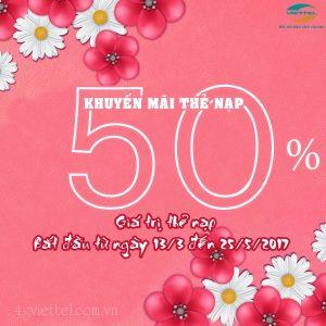 Viettel khuyến mãi 50% giá trị thẻ nạp kéo dài từ ngày 13/3-25/5/2017
