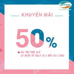 Khuyến mãi 50% giá trị thẻ nạp Viettel ngày 21 – 24/5/2017