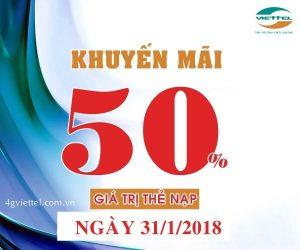 Viettel khuyến mãi 50% giá trị thẻ nạp trong ngày 31/1/2018