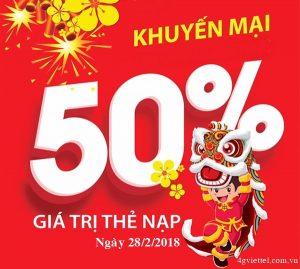 Viettel khuyến mãi 50% thẻ nạp ngày 28/2/2018